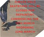 Jubilee Field Skatepark - Closure for Repainting.